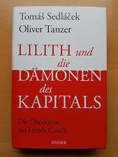 Lilith und die Dämonen des Kapitals, (T. Sedlacek, O. Tanzer), gebundene Ausgabe