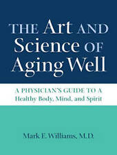 The Art and Science of Aging Well: A Physician's Guide to a Healt 97815 CD-AUDIO