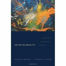 On Decoloniality - Paperback NEW Mignolo, Walter 01/06/2018