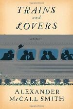 Trains and Lovers: A Novel by Alexander McCall Smith