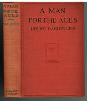 A Man For the Ages by Irving Bacheller First Edition 1919 1st Ed. Vintage Book