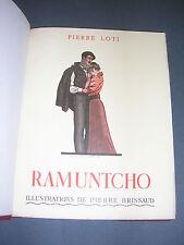 Pierre Loti Ramuntcho Ill. couleurs de Pierre Brissaud Tiré sur velin reliure