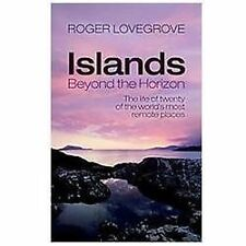 Islands Beyond the Horizon: The Life of Twenty of the World's Most Rem-ExLibrary