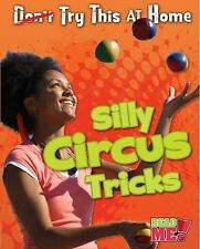 NEW Silly Circus Tricks (Try This at Home!) by Nick Hunter