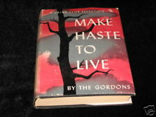 Make Haste To Live- By The Gordons - 1st Edition  -1950