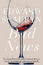 Bad News (Patrick Melrose Novels 2), Edward St Aubyn,