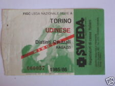 TORINO - UDINESE BIGLIETTO TICKET 1985 / 86
