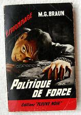 Politique de force   M.G  Braun  Fleuve noir  Espionnage  373
