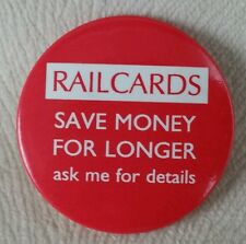 """BR """"Railcards Save Money For Longer, Ask me for Details""""  Promotional Pin Badge"""
