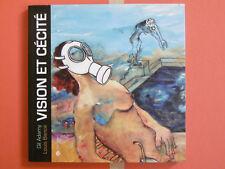 VISION ET CÉCITÉ Gil Adamy Louis Bance éd. Critères 2011 Envoi signé art poésie
