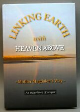 LINKING EARTH WITH HEAVEN ABOVE ~ MOTHER MAGDALEN'S WAY Hardcover PRAYER Book