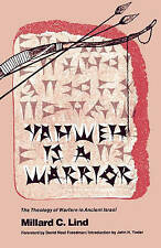 Yahweh Is A Warrior: The Theology of Warfare in Ancient Israel (Christian Peace