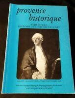 Provence Historique: XVIII Siècle Histoire et Histoire de L'art tome LVII 2007