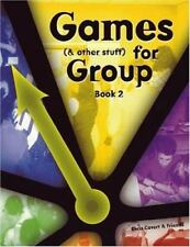 Games (and other stuff) for group, Book 2: More Activities to Initiate Group Dis