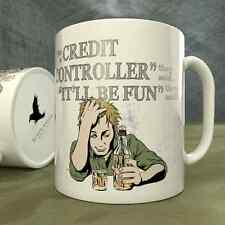 Be a Credit Controller They Said...It'll Be Fun They Said! - Mug
