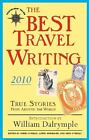 NEW - The Best Travel Writing 2010: True Stories from Around the World
