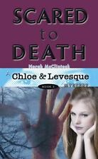 Chloe and Levesque Mysteries: Scared to Death 3 by Norah McClintock Usborne