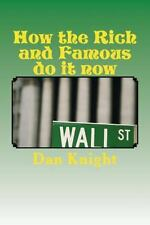 How the Rich and Famous Do It Now : Pennie Turn into Dollars and Dollars to...