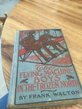 Frank Walton / FLYING MACHINE BOYS ON SECRET SERVICE or The Capture 1913 1st ed