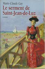 MARIE-CLAUDE GAY LE SERMENT DE SAINT-JEAN-DE-LUZ