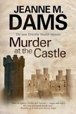 A Dorothy Martin Mystery: Murder at the Castle 13 by Jeanne M. Dams (2013, Hardc