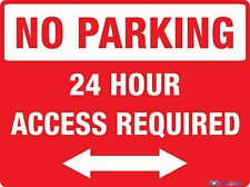 NO PARKING 24 HOUR ACCESS REQUIRED (BI-DIRECTIONAL ARROW) SIGN & STICKER OPTIONS