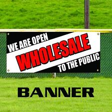 We Are Open Wholesale To The Public Retail Mega Advertising Vinyl Banner Sign