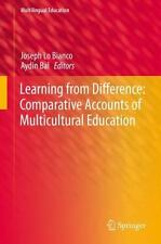 Learning from Difference: Comparative Accounts of Multicultural Education: By...
