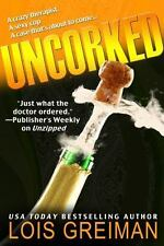 Uncorked by Greiman, Lois