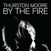 Thurston Moore - By The Fire [New CD]