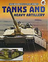 Tanks and Heavy Artillery: Inside Battle Machines by Chris Oxlade