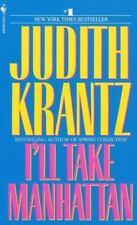 I'll Take Manhattan Krantz, Judith Mass Market Paperback