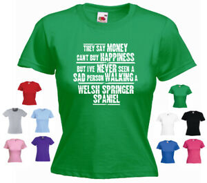 'Welsh Springer Spaniel' -'They say Money can't buy happiness...' Ladies T-shirt