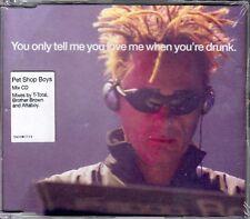Pet Shop Boys  CD-SINGLE YOU ONLY TELL ME YOU LOVE ME WHEN YOU'RE DRUNK  (NEU)