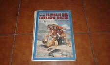 EMILIO SALGARI IL FIGLIO DEL CORSARO ROSSO SONZOGNO 1942 ILLUSTRATO DELLA VALLE