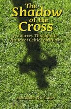 The Shadow of the Cross: A Journey Through the Vir