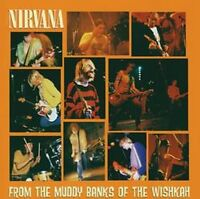 Nirvana - From The Muddy Banks Of The Wishkah (NEW CD)