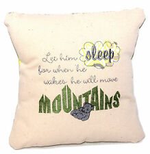 Adorable Baby Pillow-Let him Sleep for when he wakes he will move Mountains
