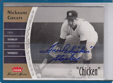 """2006 FLEER NICKNAME GREATS OF THE GAME  FRED """"CHICKEN"""" STANLEY AUTOGRAPH AUTO"""