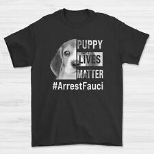 Puppy Lives Matter T-Shirt - Arrest Fauci - Beagle DrDogKiller Tee