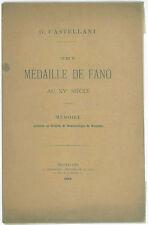 * Castellani, Une médaille de Fano au XVe siècle, Bruxelles 1891