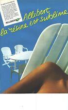 """PUBLICITE ADVERTISING 1985  ALLIBERT  meubles de jardin """" la résine est sublime"""""""