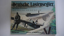 Deutsche Lastensegler an Allen Fronten Band 42  - Heinz Nowarra
