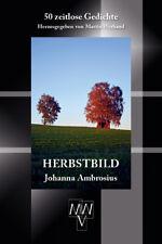 NEU OVP Lyrik HERBSTBILD Johanna Ambrosius 50 zeitlose Gedichte MWV-Verlag 2017