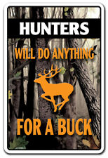 HUNTERS WILL DO ANYTHING FOR A BUCK Novelty Sign gift camo hunting deer