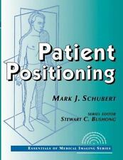 Patient Positioning: Essentials of Medical Imaging Series