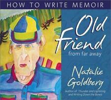 Old Friend from Far Away: How to Write a Memoir, Goldberg, Natalie, New Book