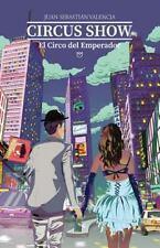 CIRCUS SHOW, el Circo Del Emperador by Juan Valencia (2015, Paperback)