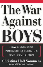 The War Against Boys: How Misguided Feminism Is Ha