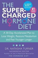 The Supercharged Hormone Diet: A 30-Day Accelerated Plan to Lose Weight,...